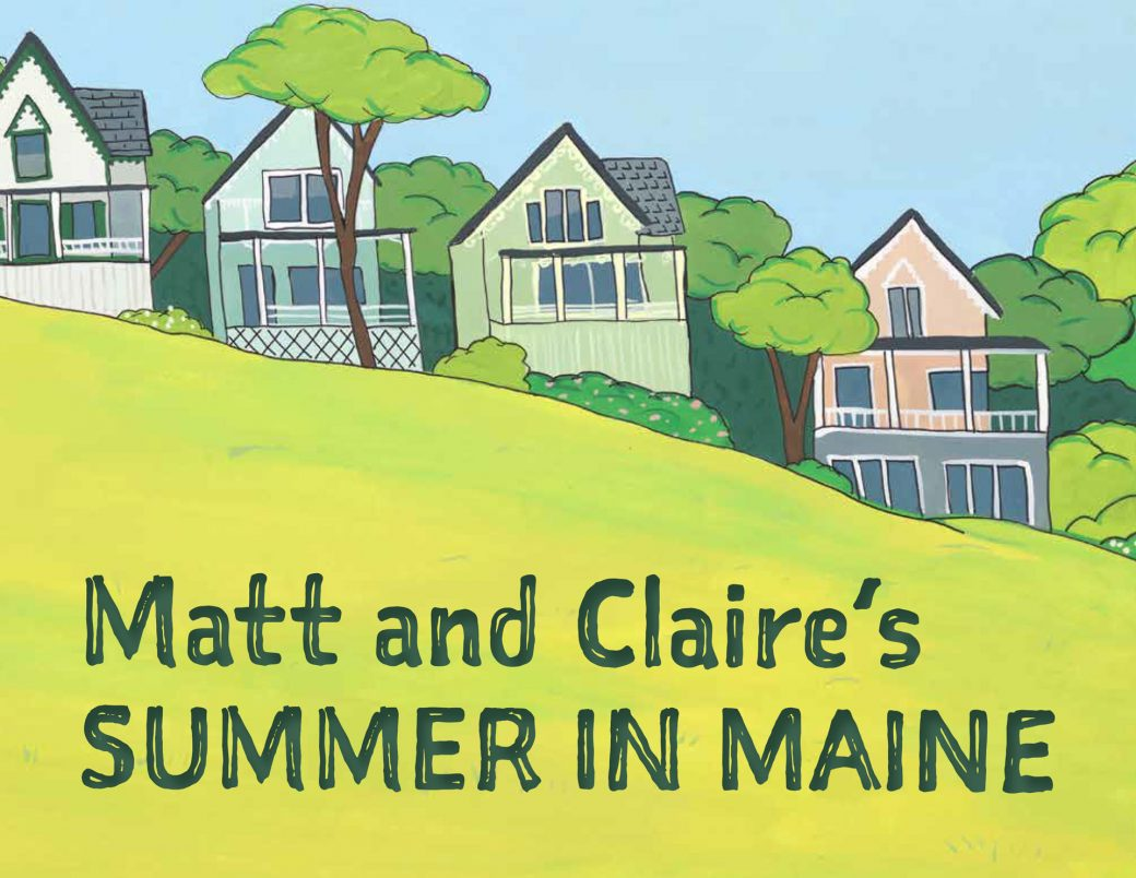 Matt and Claire's Summer in Maine!
